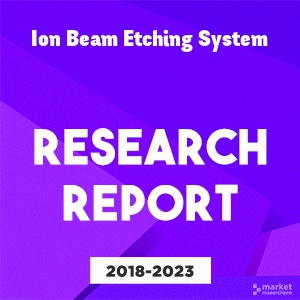 Ion Beam Etching System market study report