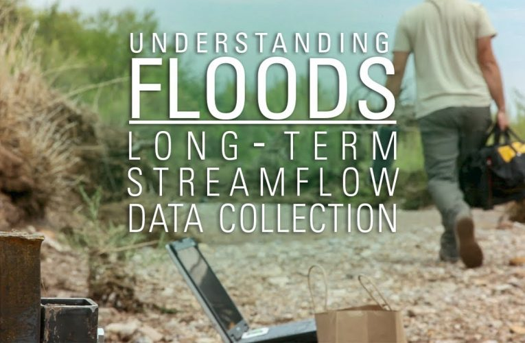 Understanding Floods | Long-term Streamflow Data Collection