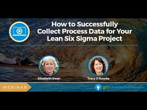 WEBINAR: How to Successfully Collect Process Data for Your Lean Six Sigma Project