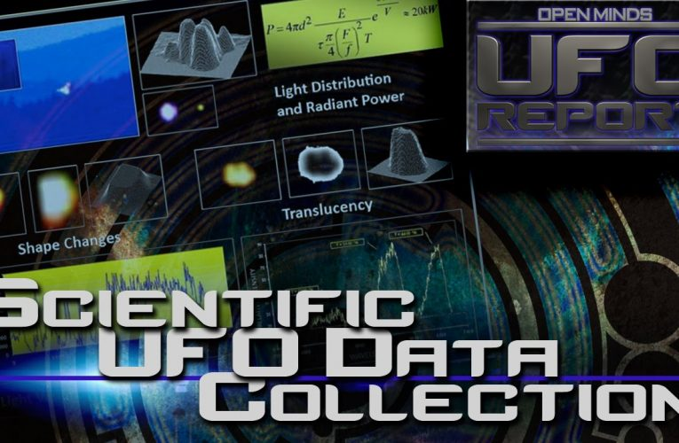 Scientific UFO Data Collection – Open Minds UFO Report
