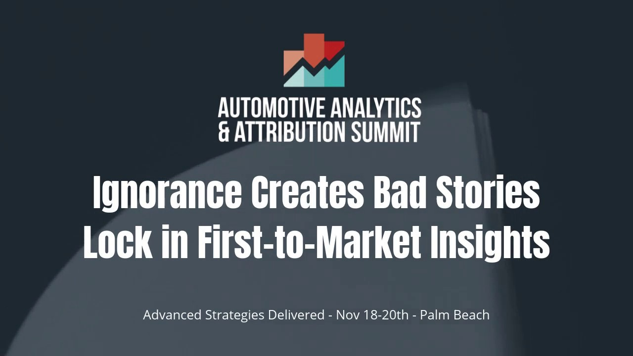 Lock In First-To-Market Insights – Automotive Analytics & Attribution Summit