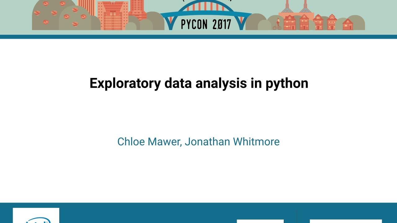 Chloe Mawer, Jonathan Whitmore – Exploratory data analysis in python – PyCon 2017