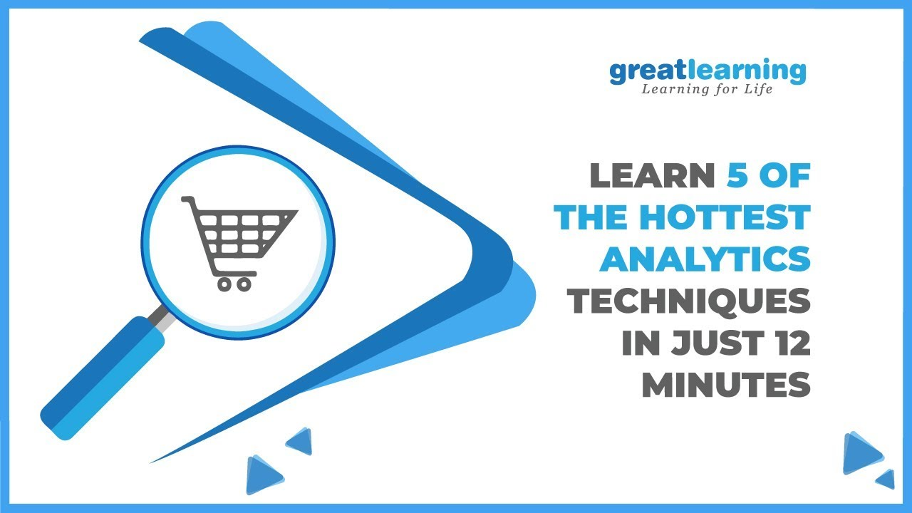 Learn 5 of the Hottest Analytics Techniques in Just 12 Minutes